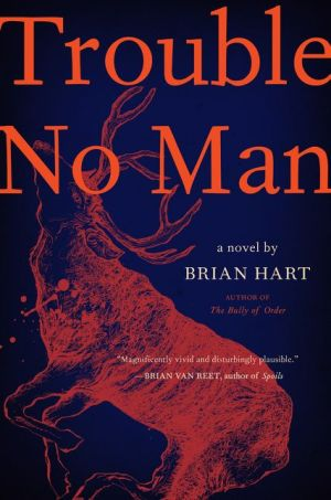 Book Trouble No Man: A Novel