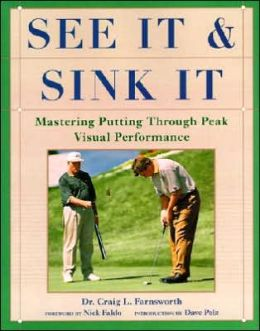 See It and Sink It: Mastering Putting through Peak Visual Performance