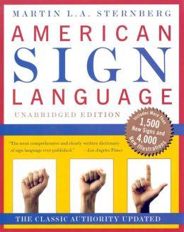 American Sign Language Dictionary Unabridged Martin L. Sternberg
