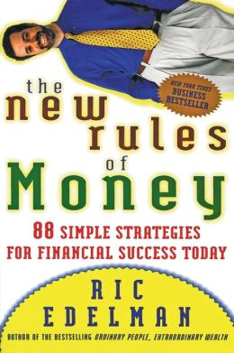 New Rules of Money: 88 Simple Strategies for Financial Success Today