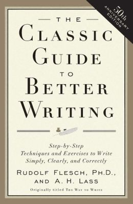 Classic Guide to Better Writing: Step-by-Step Techniques and Exercises to Write Simply, Clearly and Correctly