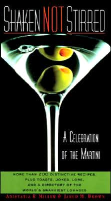 Shaken Not Stirred: A Celebration of the Martini