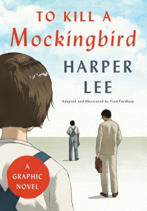 Book To Kill a Mockingbird: A Graphic Novel