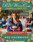 Book Cover Image. Title: The Pioneer Woman Cooks:  Come and Get It!: Simple, Scrumptious Recipes for Crazy Busy Lives (B&N Exclusive Edition), Author: Ree Drummond