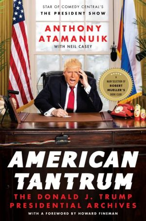 Book American Tantrum: The Donald J. Trump Presidential Archives