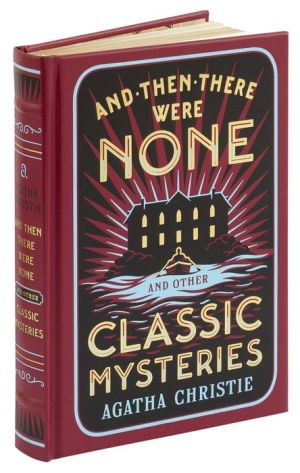 And Then There Were None and Other Classic Mysteries