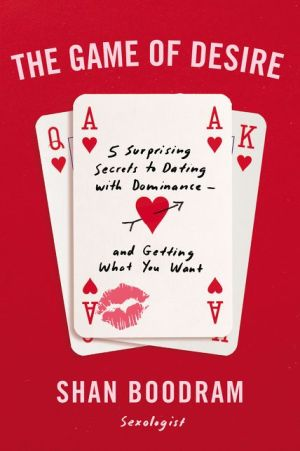 Book The Game of Desire: 5 Surprising Secrets to Dating with Dominance--and Getting What You Want