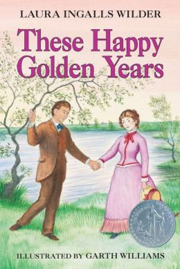 These Happy Golden Years (Little House Series: Classic Stories #8)