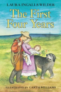 The First Four Years (Little House Series: Classic Stories #9)