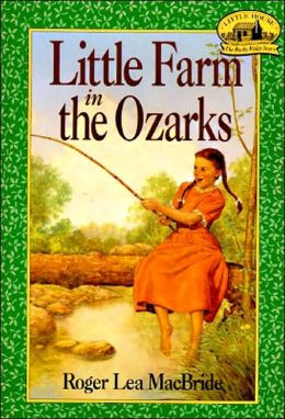 Little Farm in the Ozarks (Little House Series: The Rocky Ridge Years)