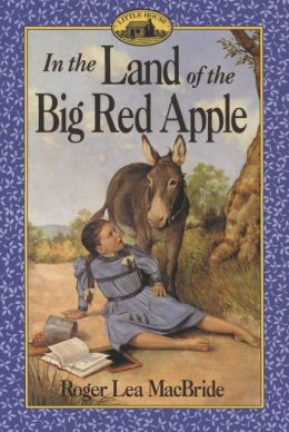 In the Land of the Big Red Apple (Little House Series: The Rocky Ridge Years)