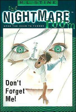 Don't Forget Me! (Nightmare Room Series #1)