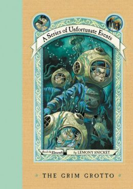 The Grim Grotto: Book the Eleventh (A Series of Unfortunate Events)
