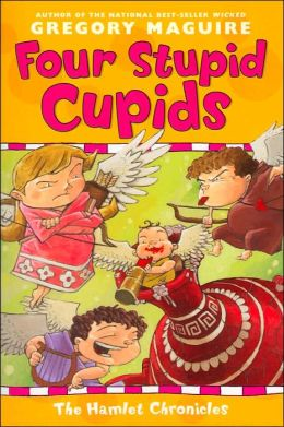 Four Stupid Cupids (Hamlet Chronicles Series #4)