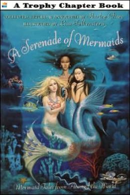 Serenade of Mermaids: Mermaid Tales from Around the World