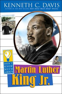 Don't Know Much About Martin Luther King Jr.