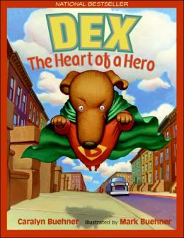 Dex: The Heart of a Hero