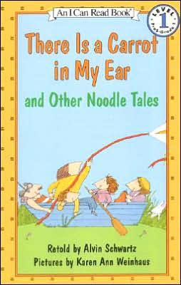 There Is a Carrot in My Ear and Other Noodle Tales (I Can Read Book Series: Level 1)