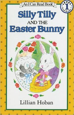 Silly Tilly and the Easter Bunny (I Can Read Book Series: Level 1)