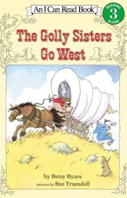 The Golly Sisters Go West (I Can Read Book Series: Level 3)