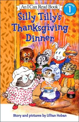 Silly Tilly's Thanksgiving Dinner: (I Can Read Book Series: Level 1)