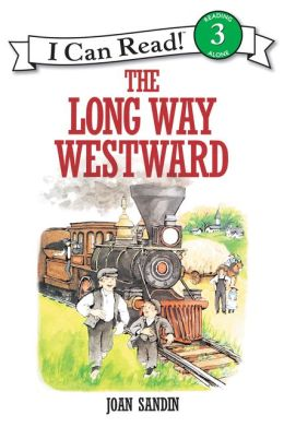 The Long Way Westward (I Can Read Book Series: Level 3)
