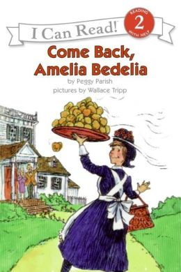 Come Back, Amelia Bedelia: (I Can Read Book Series: Level 2)