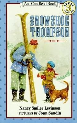 Snowshoe Thompson (I Can Read Book Series: Level 3)
