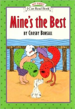 Mine's the Best (My First I Can Read Book Series)