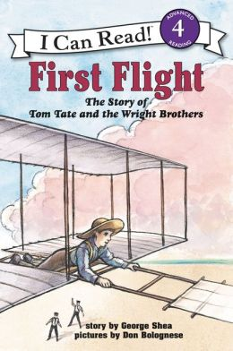 First Flight: The Story of Tom Tate and the Wright Brothers (I Can Read Book 4 Series)