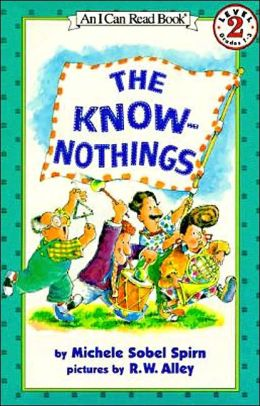 Know-Nothings: (I Can Read Book Series: Level 2)