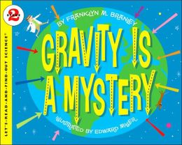 Gravity Is a Mystery (Let's-Read-and-Find-Out Science 2 Series)