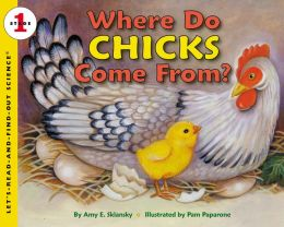 Where Do Chicks Come From? (Let's-Read-and-Find-Out Science Series)