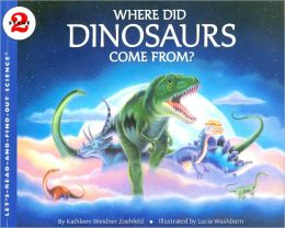 Where Did Dinosaurs Come From? (Let's-Read-and-Find-Out Science Series, Stage 2)