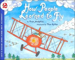 How People Learned to Fly (Let's-Read-and-Find-0ut Science 2 Series)