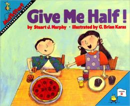 Give Me Half!: Understanding Halves (MathStart 2 Series)