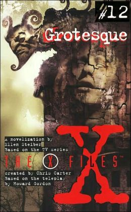 Grotesque (X-Files Young Adult Series #12)