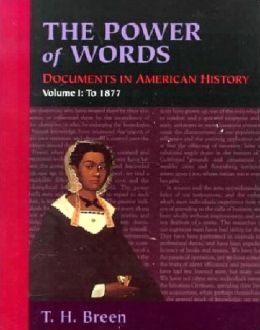 The Power of Words, Volume I: Documents in American History