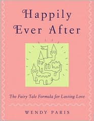 Happily Ever After: The Fairy Tale Formula for Lasting Love