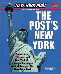 Post's New York: Celebrating 200 years of New York City through the pages and pictures of the New York Post