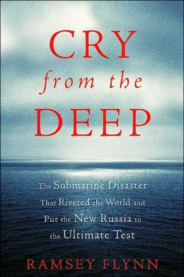 Cry from the Deep: The Sinking of the Kursk