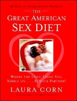 Great American Sex Diet: Where the Only Thing You Nibble on. . . Is Your Partner!