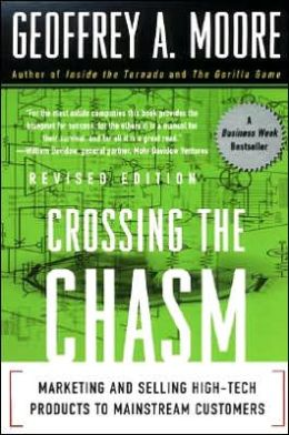 Crossing the Chasm: Marketing and Selling High-Tech Products to Mainstream Customers