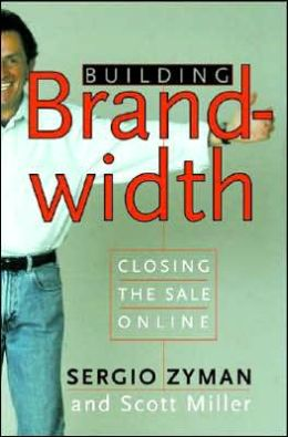 Building Brandwidth: Closing the Sale Online