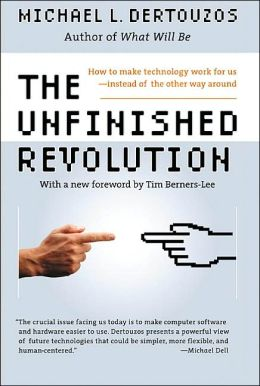 Unfinished Revolution: How to Make Technology Work for Us--Instead of the Other Way Around