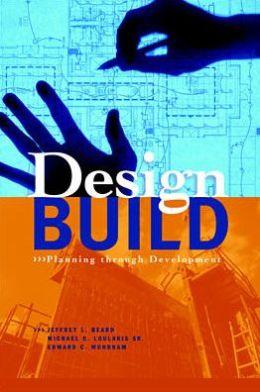 Design-Build: Planning Through Development