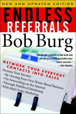 Endless Referrals: Network Your Everyday Contacts into Sales, New and Updated Edition