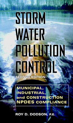 Storm Water Pollution Control: Municipal, Industrial and Construction NPDES Compliance