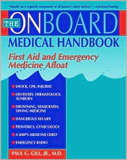 The Onboard Medical Guide: First Aid and Emergency Medicine Afloat
