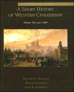 A Short History of Western Civilization: Volume Two: Since 1600
